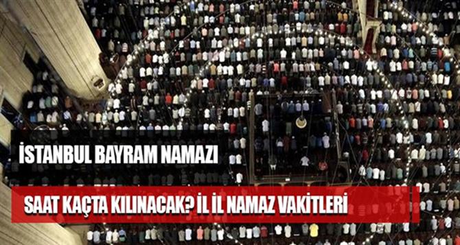 Istanbul Kurban Bayrami Namaz Vakti 2019 Istanbul Bayram